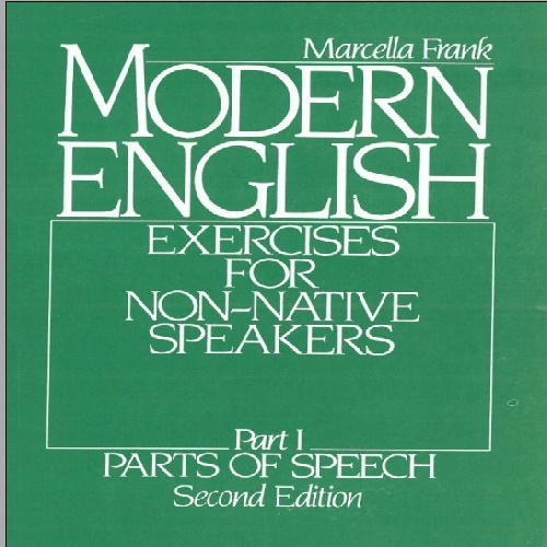 Modern English Exercises for Non-Native Speakers Part One  by  Marcella Frank