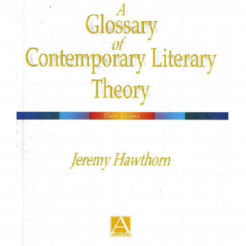 A Glossary of Contemporary Literary Theory  by  Jeremy Hawthorn