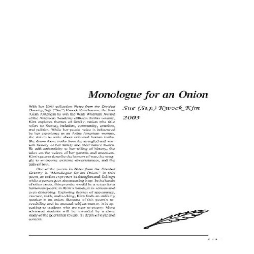 """monologue for an onion The poem """"monologue for an onion"""" by suji kwock kim begins with the peeling of an onion that could very well describe her and her agony, but further reading."""