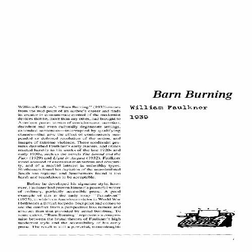 the themes portrayed in barn burning by william faulkner In barn burning by william faulkner we have the theme of loyalty, conflict, power, control, authority, justice and renewal taken from his selected short stories collection the story is narrated in the third person by an unnamed narrator and from the beginning of the story it becomes clear to the reader that faulkner.